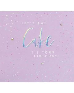 Let's Eat Cake it's your Birthday!