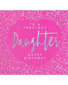 To a fabulous Daughter Happy Birthday