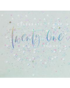 Celebrate Twenty One Today!