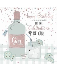 Happy Birthday, let the celebrations be gin card