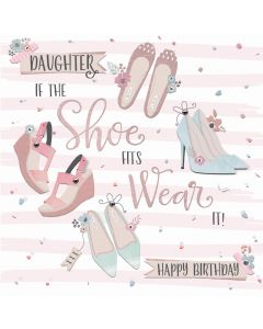 Daughter, if the shoe fits, wear it! Happy Birthday