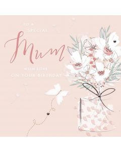 To a special Mum with love on your Birthday Card