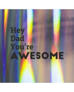 Hey Dad You're Awesome