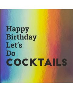 Happy Birthday Let's Do COCKTAILS - Holographic Celebration Card