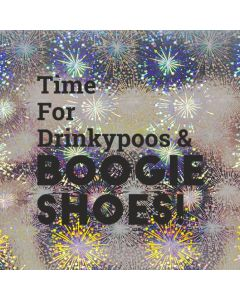 Time For Drinkpoos & BOOGIE SHOES - Holographic Celebration Card
