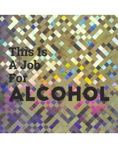 This is a Job For ALCOHOL - Holographic Celebration Card