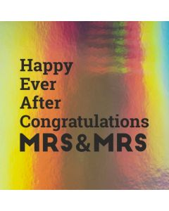 Happy Ever After Congratulations MRS & MRS  - Holographic Wedding Card