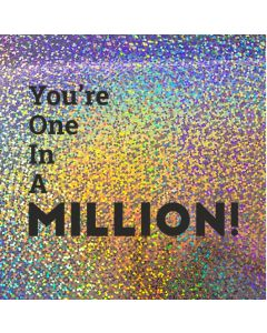 You're One In A MILLION - Holographic Congratulations Card