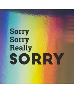 Sorry Sorry really SORRY - Holographic Sorry Card