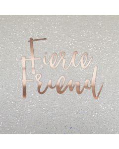 Fierce Friend Greeting Card