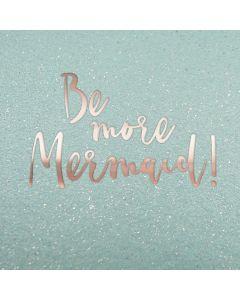 Be more Mermaid Greeting Card