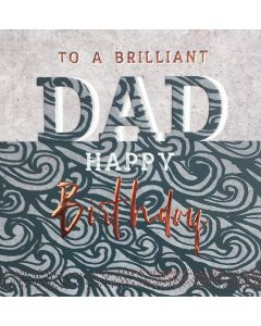 To a Brilliant Dad, Happy Birthday - A Birthday Card for your Dad
