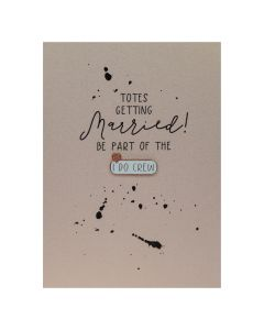Totes getting married Be part of the I DO CREW - Enamel Pin Card