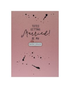 Totes getting married Be my BRIDESMAID - Enamel Pin Card